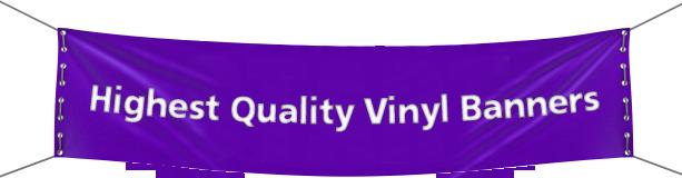 Highest Quality Vinyl Banners