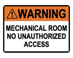 ANSI WARNING Mechanical Room No Unauthorized Access Sign